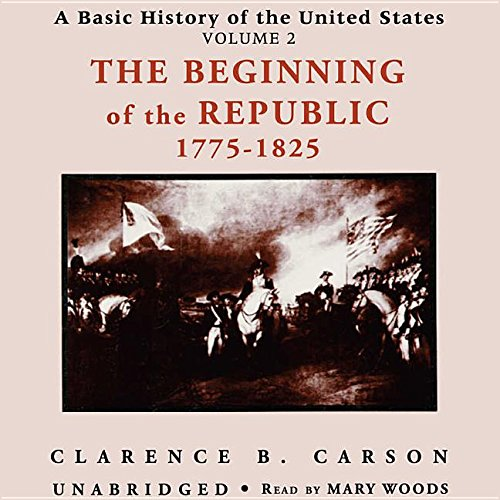Download The Beginning of the Republic 1775-1825 (Basic History of the United States) pdf epub