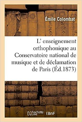 Livres L' enseignement orthophonique au Conservatoire national de musique et de déclamation de Paris pdf