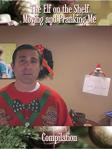 The Elf on the Shelf moving and Pranking Me Compilation for $<!---->