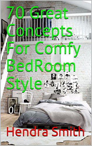 70 Great Concepts For Comfy BedRoom Style