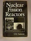 Nuclear Fission Reactors, I. R. Cameron, 0306410737