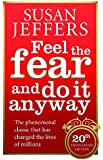 Feel The Fear And Do It Anyway: How to Turn Your Fear and Indecision into Confidence and Action (Vermilion)