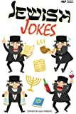 Jewish Jokes: Gags and Funny Stories in the Great Jewish Tradition