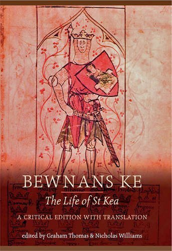 Bewnans Ke / The Life of St Kea: A Critical Edition with Translation (Exeter Medieval)