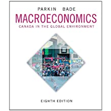 Macroeconomics: Canada in the Global Environment Plus NEW MyLab Economics with Pearson eText -- Access Card Package (8th Edition)