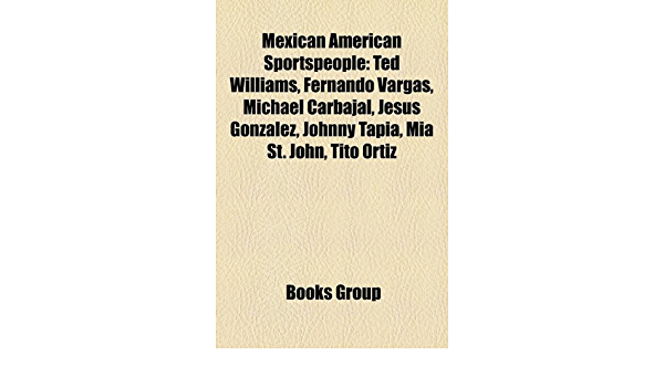 Mexican American sportspeople: Ted Williams, Fernando Vargas ...