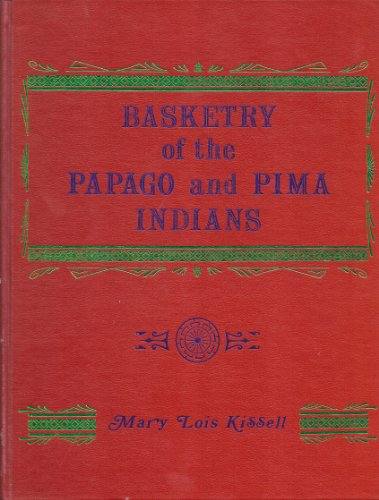 Basketry of the Papago and Pima Indians (Rio Grande Classic)