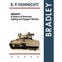Bradley: A History of American Fighting and Support Vehicles