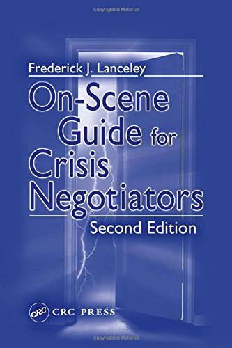 On-Scene Guide for Crisis Negotiators, Second Edition by CRC Press