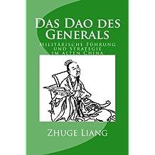 Das Dao des Generals: Militärische Führung und Strategie im alten China (German Edition)