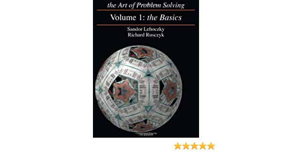 The Art of Problem Solving: The Basics: Sandor Lehoczky