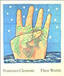 Francesco Clemente: Three Worlds