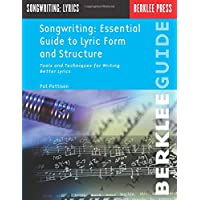 Songwriting Essential Guide to Lyric Form and Structure: