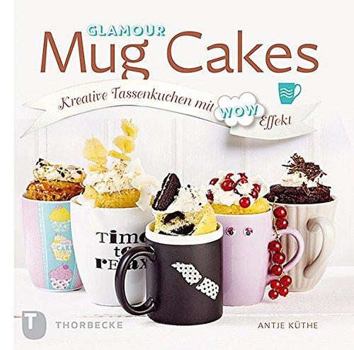 glamour-mug-cakes-kreative-tassenkuchen-mit-wow-effekt