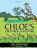 Chloe's Great Blue Adventure, Art MacKinnon, 1463417047