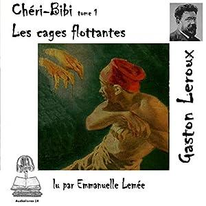 Les cages flottantes (Chéri-Bibi 1) | Livre audio