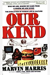 Our Kind: Who We Are, Where We Came From, Where We Are Going Paperback
