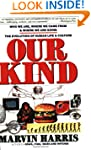 Our Kind: Who We Are, Where We Came F...