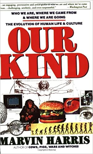 Our Kind: Who We Are, Where We Came From, Where We Are Going: Who We Are, Where We Came From, And Where We Are Going por Marvin Harris epub