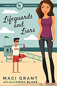 Lifeguards and Liars: A Nanny Blu Cozy Mystery (Summer in Diamond Bay Book 1) by [Grant, Maci, Blake, Lillianna]