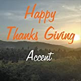 Happy Thanks Giving by Accent