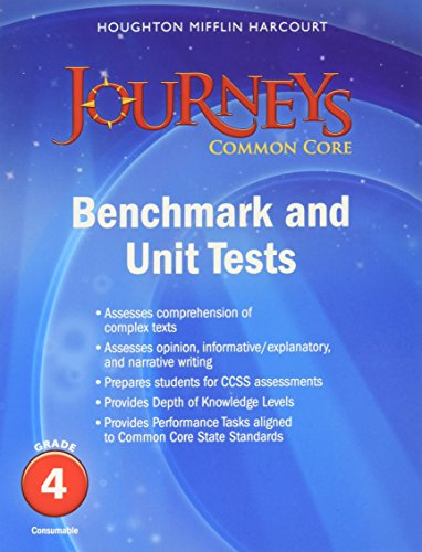Journeys: Benchmark Tests and Unit Tests Consumable Grade 4 Grade 4