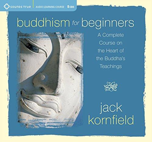 Buddhism for Beginners (Sounds True Audio Learning Course) by Sounds True, Incorporated