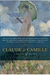 Claude & Camille: A Novel of Monet by Cowell Stephanie (2010-04-06) Hardcover Hardcover