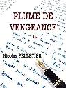 PLUME DE VENGEANCE II. par Pelletier