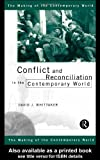 Conflict and Reconciliation in the Contemporary World, Whittaker, David J., 0415183278