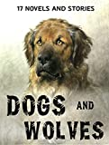 img - for 17 Dog and Wolf Novels and Stories: Anthology book / textbook / text book