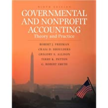 Governmental and Nonprofit Accounting: Theory and Practice: 9th (nineth) Edition