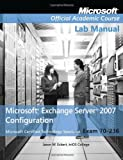 Exam 70-236 Microsoft Exchange Server 2007 Configuration, Lab Manual 1st Edition