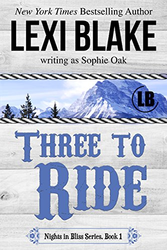 Three to Ride (Nights in Bliss, Colorado Book 1)