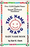 Name Thang Baby Name Book, Earl E. Clark, 0964664305