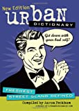 Urban Dictionary: Freshest Street Slang Defined by urbandictionary.com (2012-04-24)