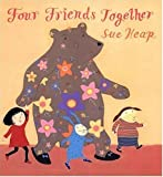 Four Friends Together, Sue Heap, 0763621110