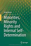 Minorities, Minority Rights and Internal Self-Determination, Barten, Ulrike, 3319088750