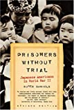 Prisoners Without Trial: Japanese Americans in World War II (Critical Issue), Roger Daniels, 0809078961