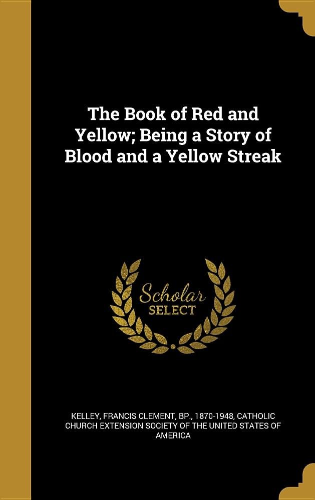 The Book of Red and Yellow; Being a Story of Blood and a Yellow Streak pdf epub