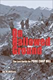 img - for On Hallowed Ground: The Last Battle for Pork Chop Hill book / textbook / text book