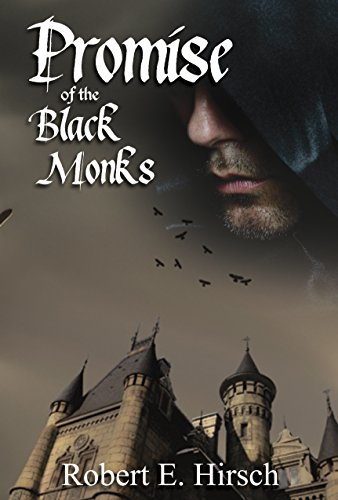 Book: Promise of the Black Monks (The Dark Ages Saga of Tristan de Saint-Germain Book 1) by Robert E. Hirsch