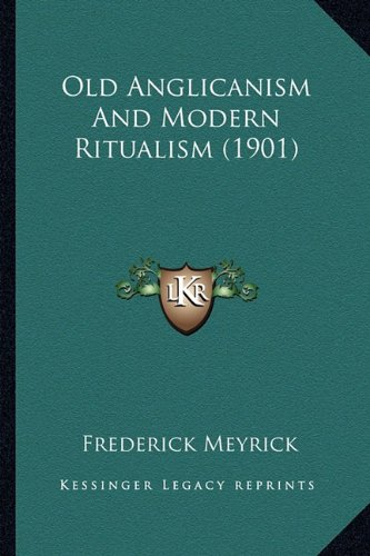 Old Anglicanism And Modern Ritualism (1901) pdf
