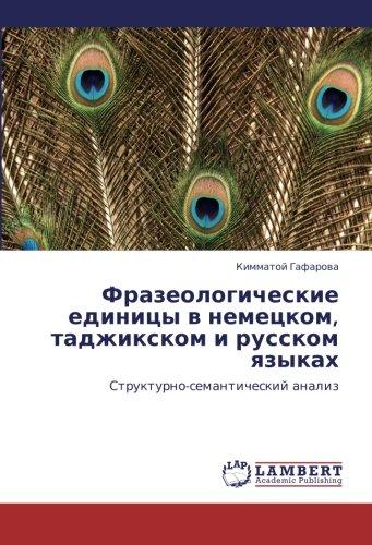 Frazeologicheskie edinitsy v nemetskom, tadzhikskom i russkom yazykakh: Strukturno-semanticheskiy analiz