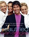 Beautified: Secrets for Women to Look Great and Feel Fabulous
