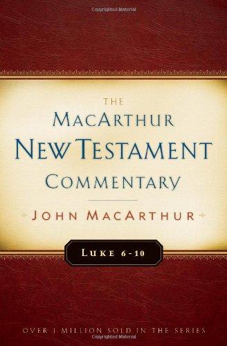 Luke 6-10 MacArthur New Testament Commentary (MacArthur New Testament Commentary Series)