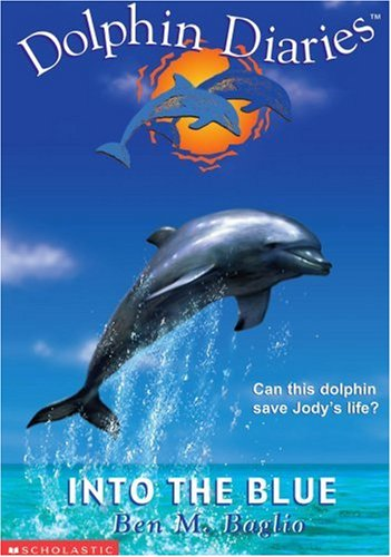 Into the Blue (Dolphin Diaries #1) ebook