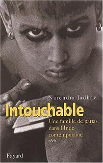 Intouchable : Une famille de parias dans l'Inde contemporaine par Jadhav