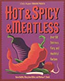img - for Hot & Spicy & Meatless: Over 150 Delicious, Fiery, and Healthful Recipes book / textbook / text book