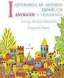 img - for Antologia De Autores Espanoles: Antiguos 1 (Antiguos Y Modernos) book / textbook / text book
